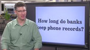 Ask Laz: How long do banks keep phone records?