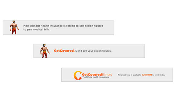 Banner ads that will run on The Onion's website in an effort to get more young people to sign up for health insurance. The ads were developed through a partnership with Get Covered Illinois.