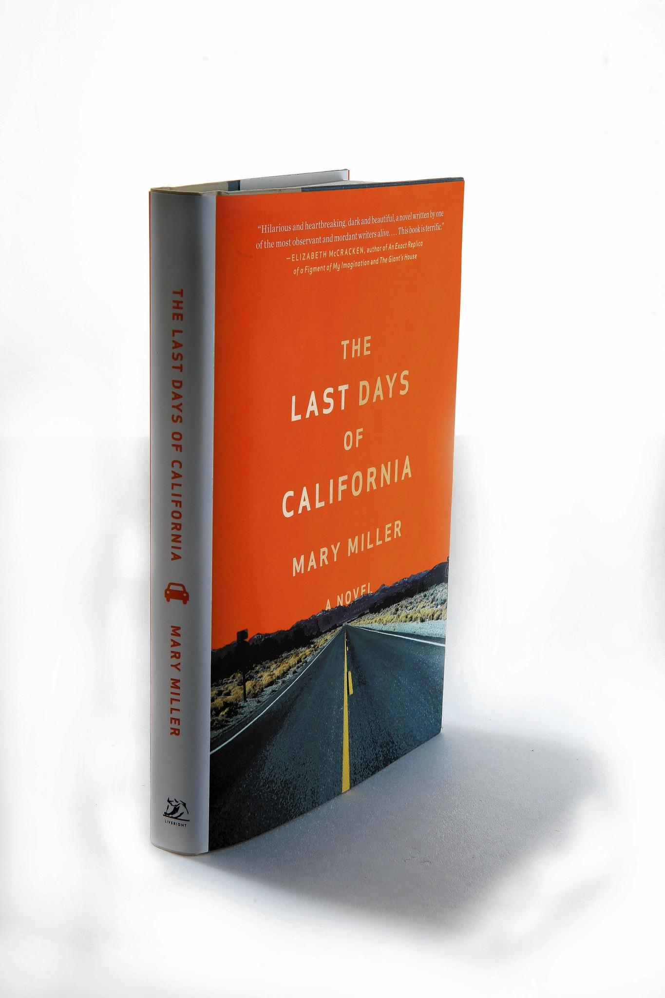"A family travels to California when their father thinks the world is going to end in ""The Last Days of California"" by Mary Miller."