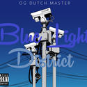 OG Dutch Master, 'Blue Light District'