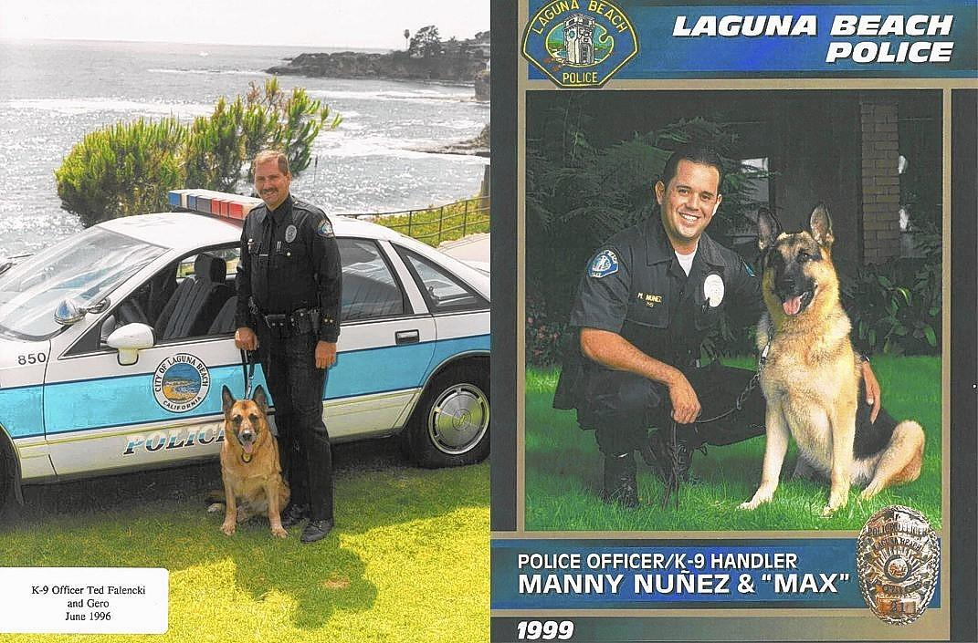 "Laguna Beach's first K-9 program began in 1988 with ""Gero,"" a German shepherd, who stayed on until he retired in 1996. ""Max,"" another German shepherd succeeded Gero until medical reasons forced him to retire in 2003."