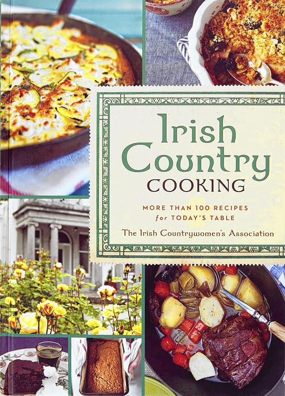 """Irish Country Cooking: More than 100 Recipes for Today's Table,"" a charming book from The Irish Countrywomen's Association (Sterling Epicure, $24.95)"