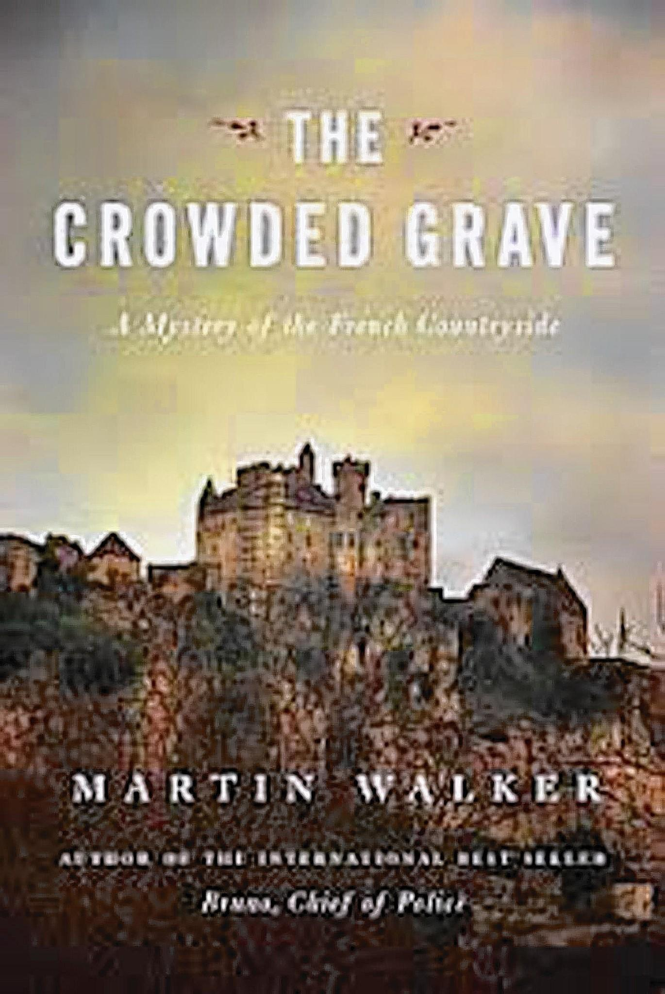 'The Crowded Grave: A Mystery of the French Countryside' by Martin Walker (Vintage $14.95)