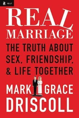 """Real Marriage"" by Mark and Grace Driscoll made the bestseller lists after Mark Driscoll's church paid an estimated $210,000 to ResultSource Inc. to get there, according to a document obtained by World Magazine."