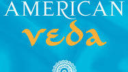 Bookmarks: 'American Veda' by Philip Goldberg