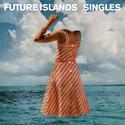 Future Islands, 'Singles' (4AD)