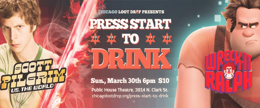 "Coming Sunday, March 30, to The Public House Theatre in Lakeview. And just what is this ""Press START To Drink"" thing, you may ask? Imagine, if you will, two fantastic video game-themed films screened back-to-back on an enormous 20-foot screen, coupled with a bar stocked with copious quantities of beer, cider and an assortment of other delicious beverages."