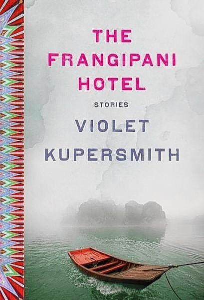 """The Frangipani Hotel"" by Violet Kupersmith"