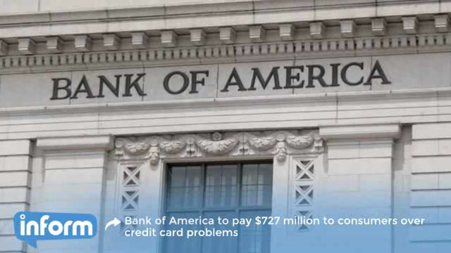 Bank Of America To Pay $727 Million To Consumers Over Credit Card Problems