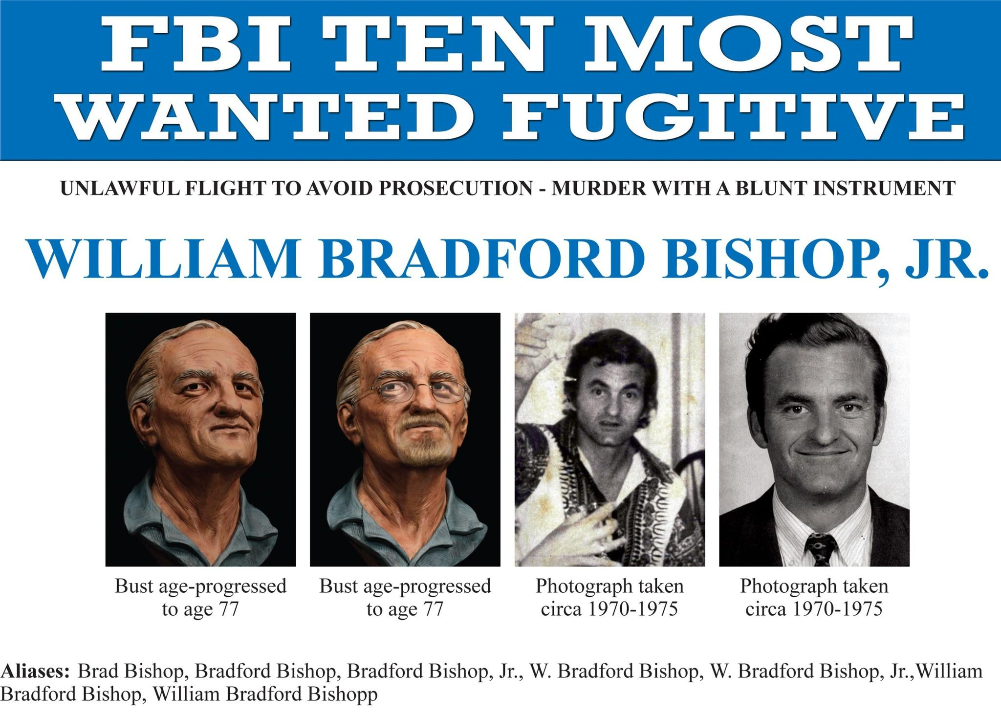 William Bradford Bishop, Jr., wanted for the brutal murders of his wife, mother, and three sons in Maryland nearly four decades ago, and has been named to the Ten Most Wanted Fugitives list.