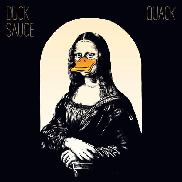 "The debut album by Duck Sauce is ""Quack."""