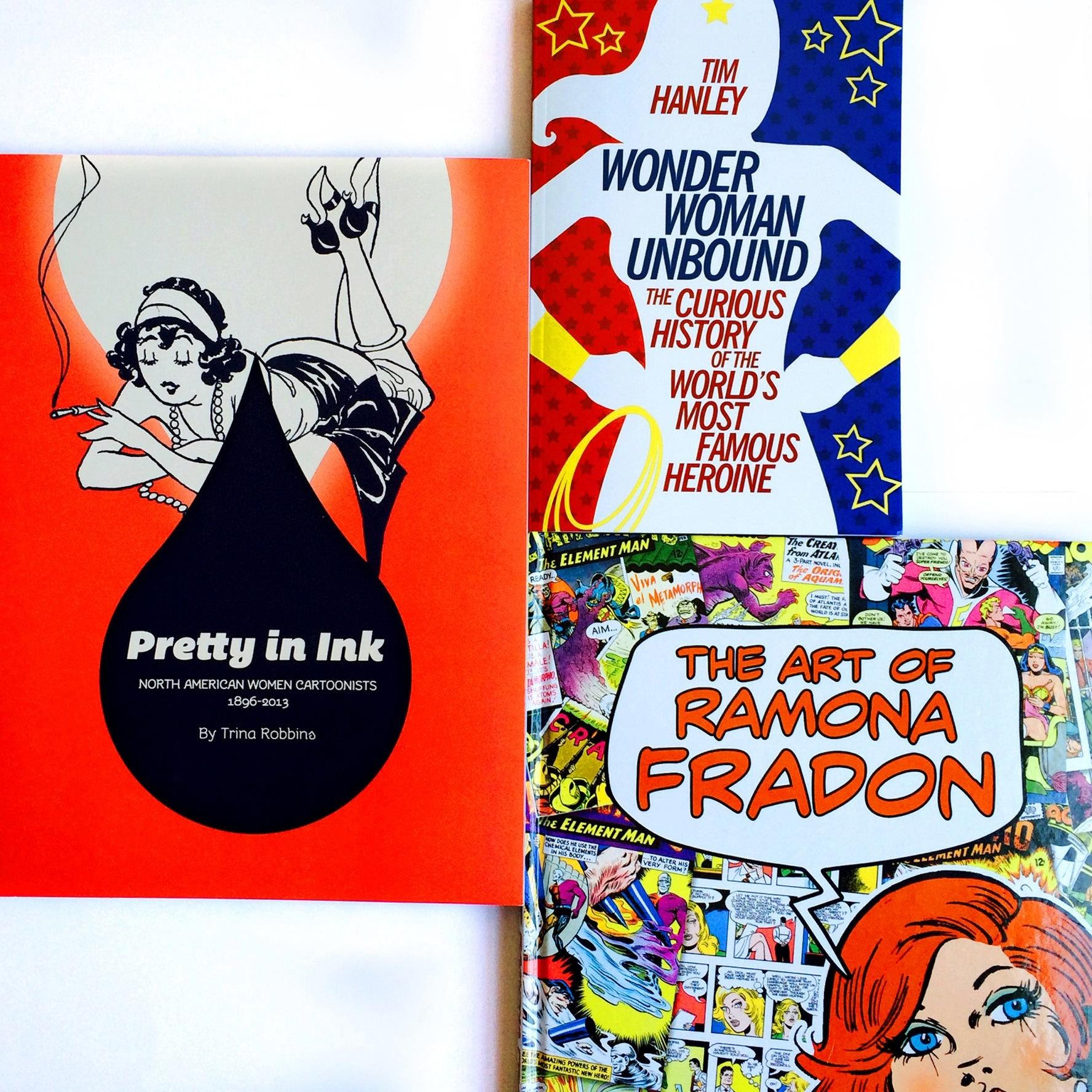 """""""Pretty in Ink"""" by Trina Robbins, """"The Art of Ramona Fradon"""" edited by Robert Greenberger and """"Wonder Woman Unbound"""" by Tim Hanley"""