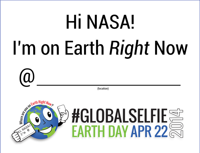 A sign created by NASA's social media team to be used for #globalselfie this Earth Day.