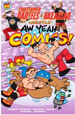 Aw Yeah Comics starring Christopher Daniels and Frankie Kazarian