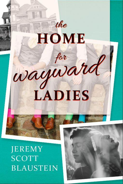 """Jeremy Scott Blaustein, of Owings Mills, has just released his debut novel about three gay friends, titled """"The Home for Wayward Ladies."""""""