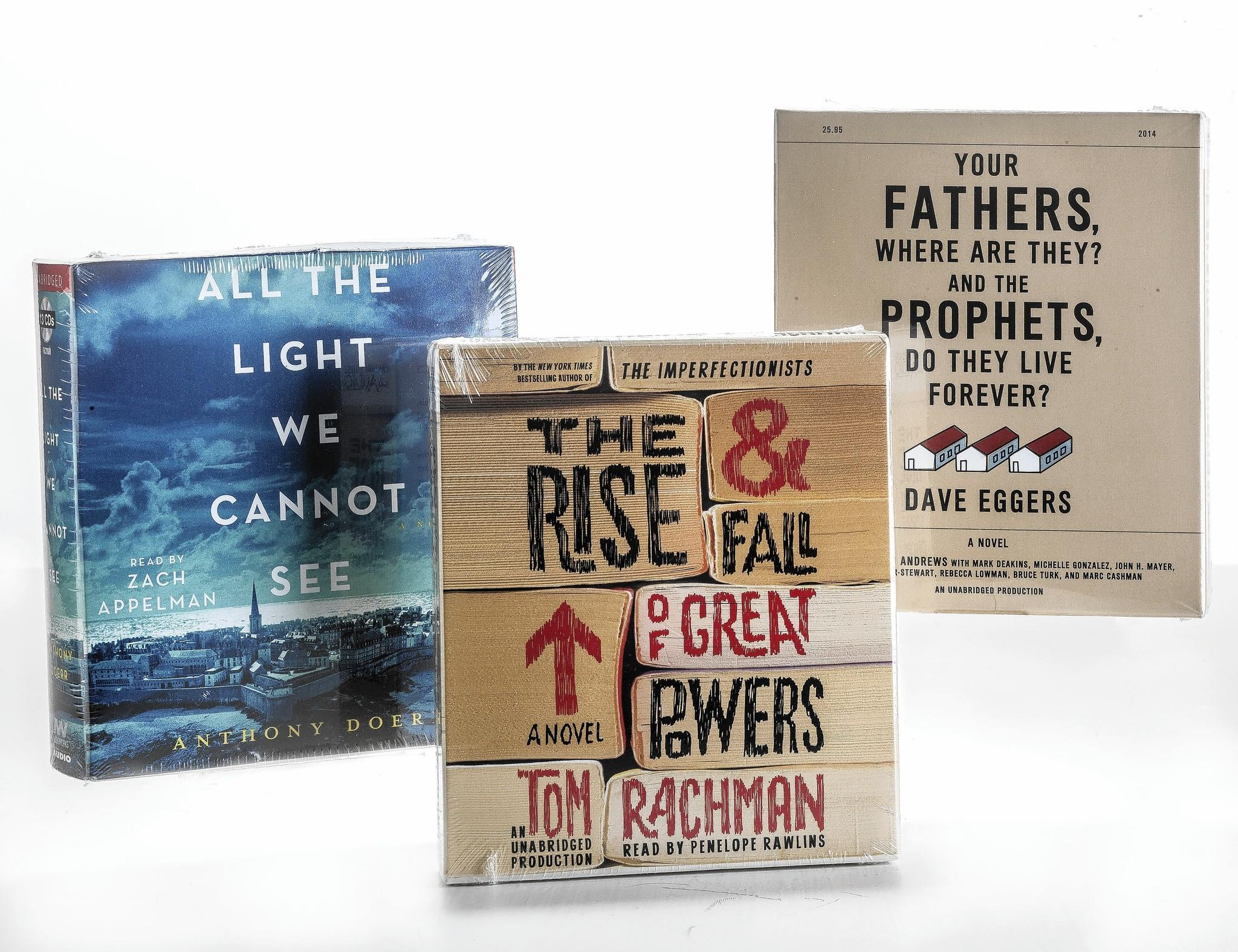 """""""All the Light We Cannot See"""" by Anthony Doerr, """"The Rise & Fall of Great Powers"""" by Tom Rachman, and """"Your Fathers, Where Are They? And the Prophets, Do They Live Forever?"""" by Dave Eggers are three recent audiobook releases."""