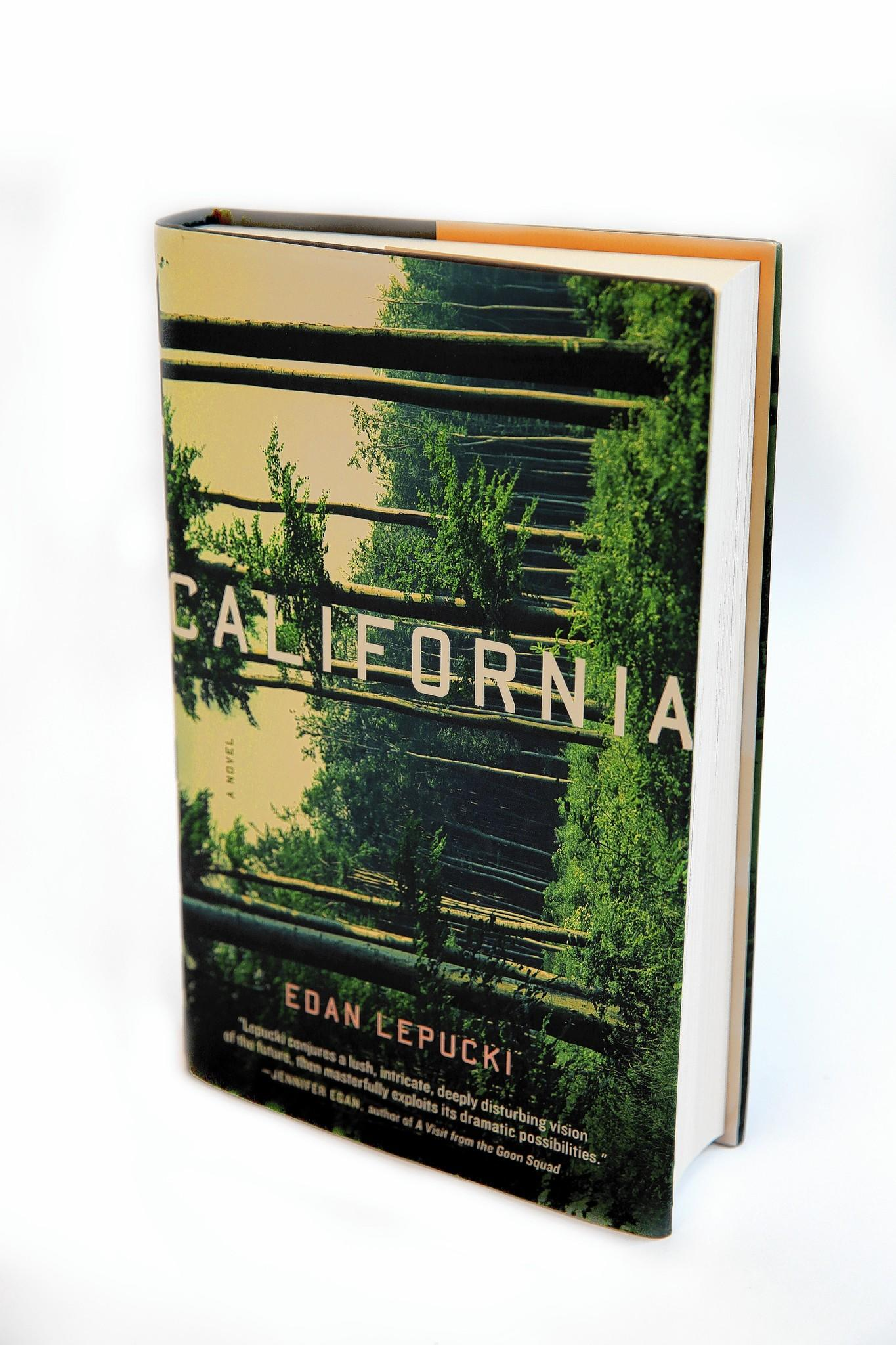 """Edan Lepucki's debut novel, """"California,"""" presents a sinister, post-apocalyptic Golden State in which its protagonists live in a forest outside of Los Angeles."""