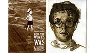 'How the World Was' a vivid tale of a 20th century California boyhood
