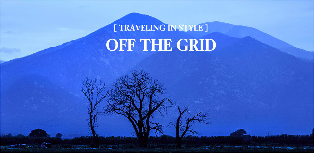 Traveling in style: off the grid