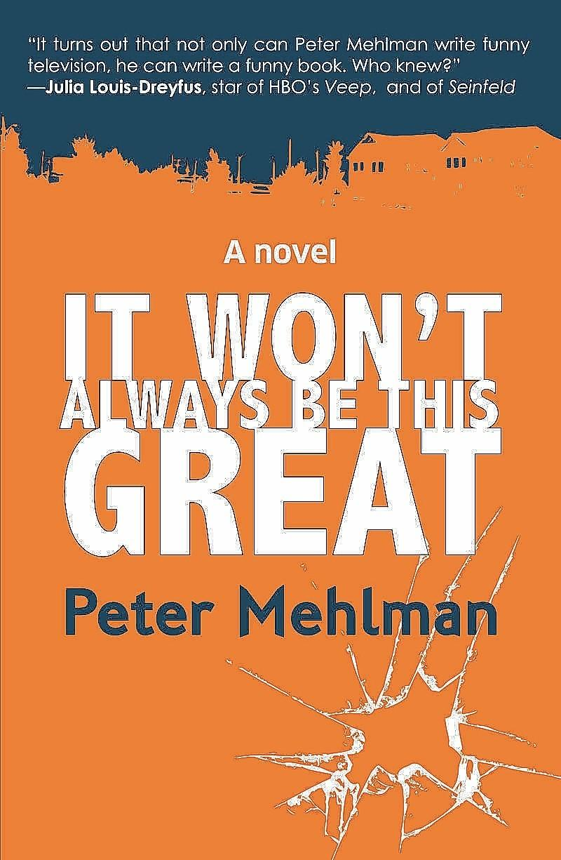 """It Won't Always Be This Great,"" by Peter Mehlman."