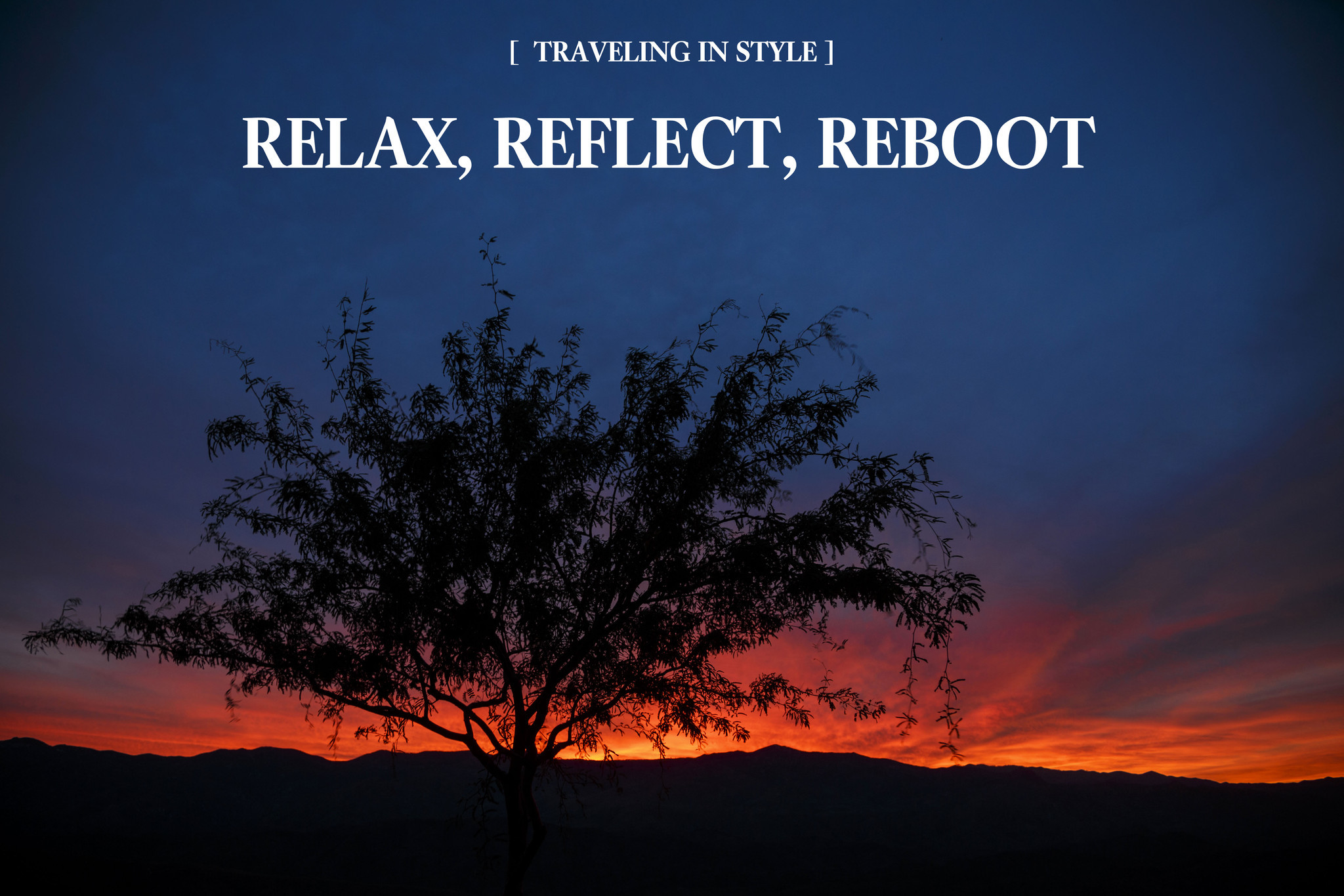 Traveling in style: relax, reflect, reboot