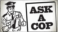 Ask a Cop: What happened to Officer Friendly, bad apples, search and seizure, and more