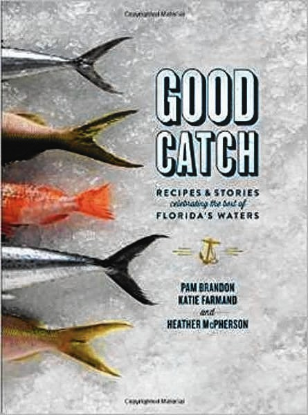 'Good Catch' nets Florida's fishing culture, recipes ...