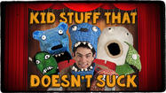 The Kids Stuff That Doesn't Suck Issue