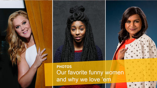 <p>Our favorite funny women and why we love 'em</p>