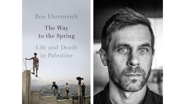 "Ben Ehrenreich and his book ""The Way to the Spring"""