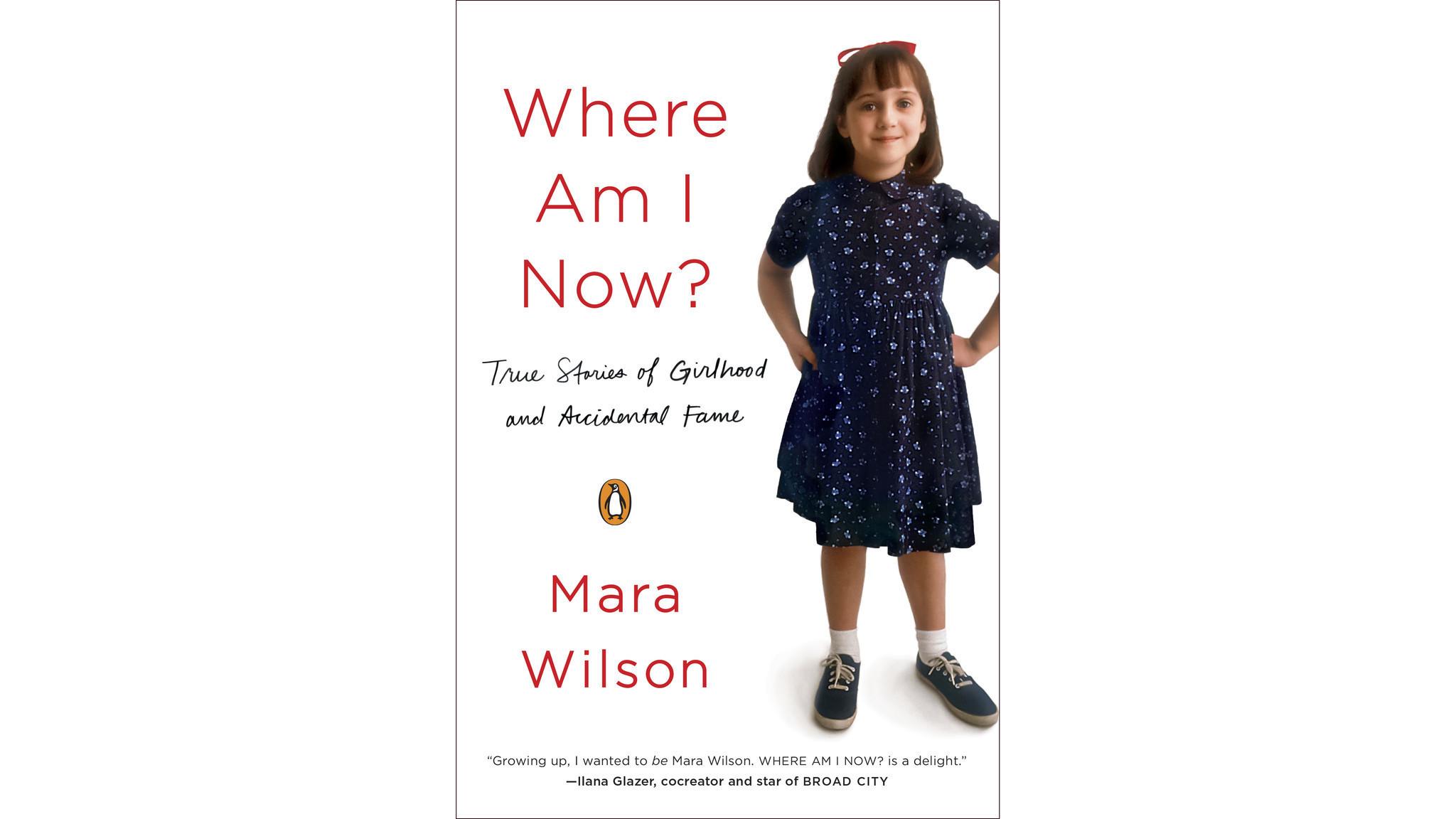 mara wilson Actress Mara Wilson has a memoir. She's not Matilda anymore. - LA Times