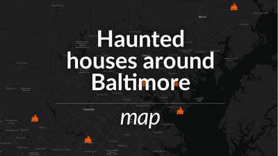 Haunted houses around Baltimore
