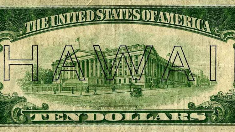 A special $10 bill, circulated only in Hawaii during the war, was intended to thwart fears that the Japanese might try to harm America's economy.