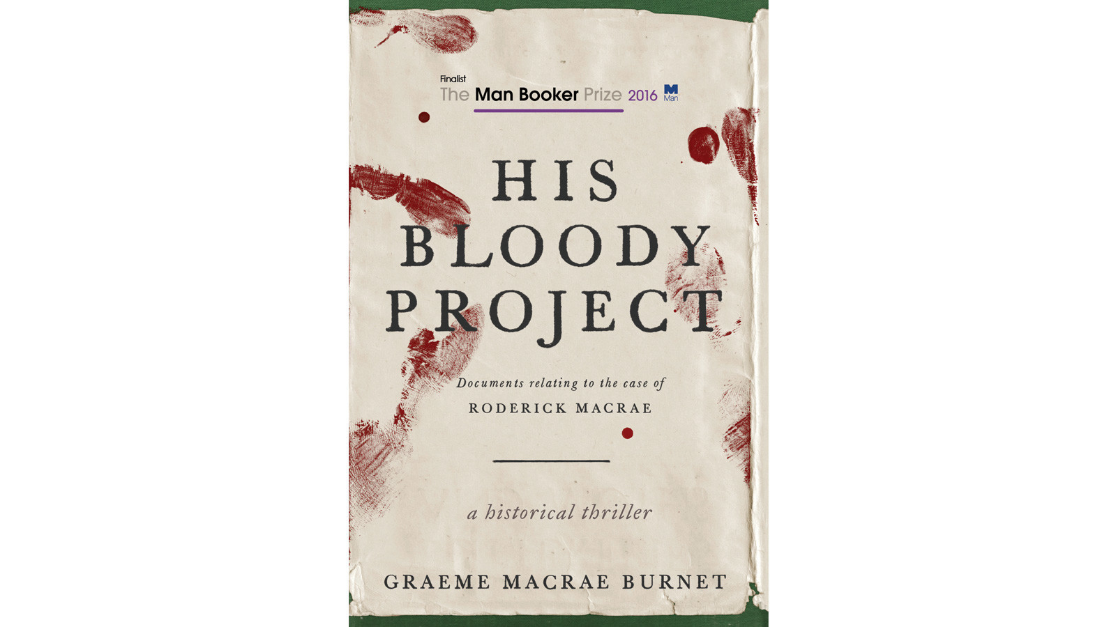 Review: A thriller with a fine literary pedigree: 'His Bloody Project' by Graeme Macrae Burnet