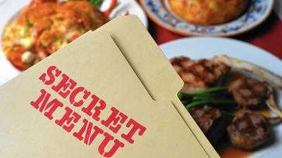 Many Baltimore-area restaurants offer secret, off-menu items -- if you know to ask