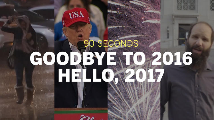 90 seconds: Goodbye to 2016. Hello, 2017