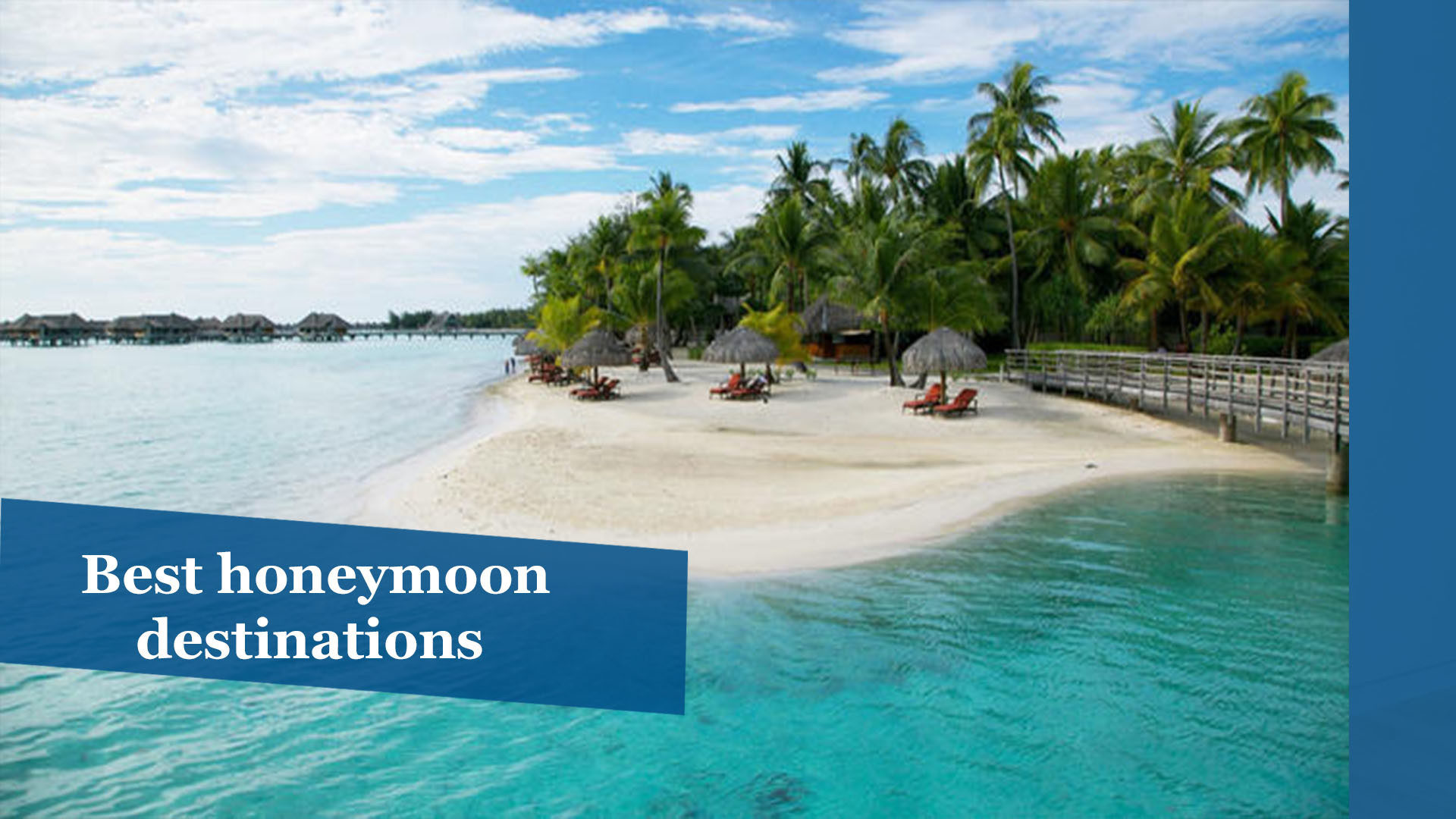 26 best honeymoon destinations for Best wedding honeymoon destinations