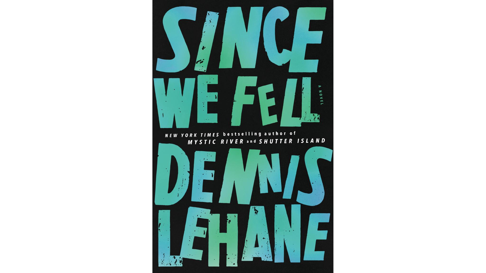 """Since We Fell"" by Dennis Lehane"