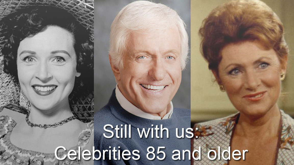 Dead or alive celebrities 85 and older still with us Who is the oldest hollywood actor still alive