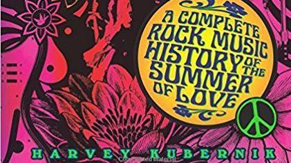 "The new book, ""1967 — A Complete Rock Music History of the Summer of Love,"" by SDSU alum Harvey Kube"