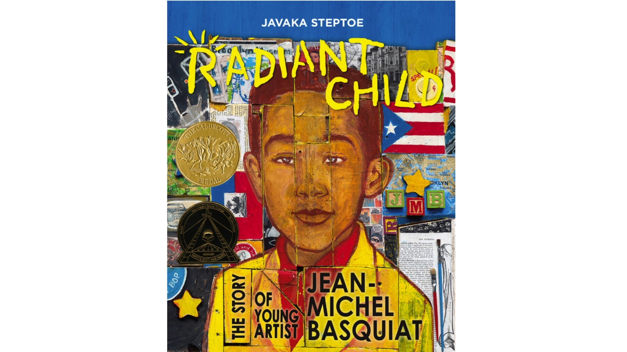 """Radiant Child: The Story of Young Artist Jean-Michel Basquiat"" by Javaka Steptoe."