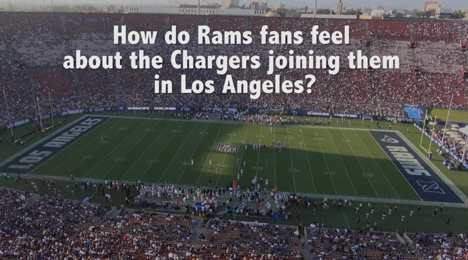 Rams Fans Sound Off On The Chargers Moving To Los Angeles