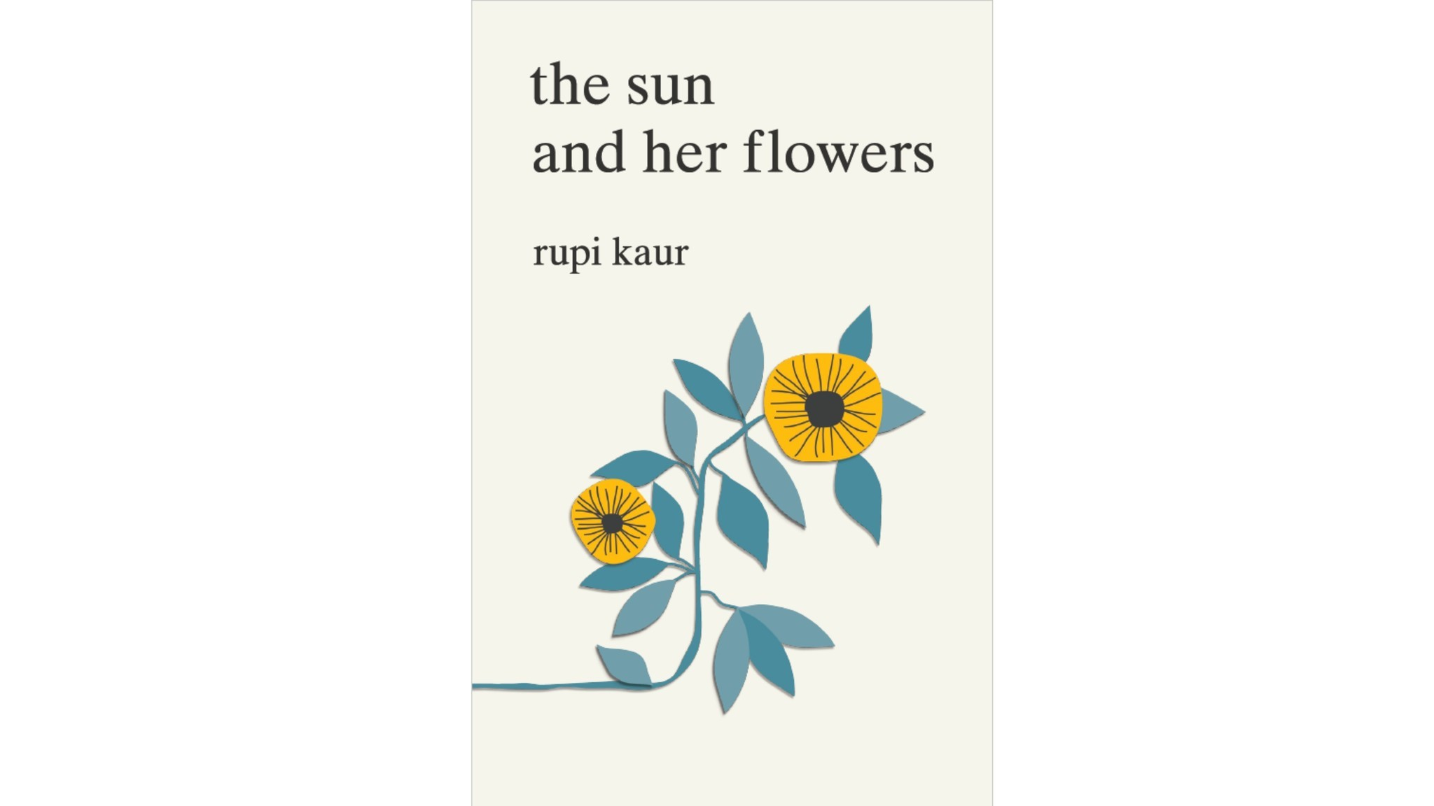 "Rupi Kaur's ""The Sun and Her Flowers"""