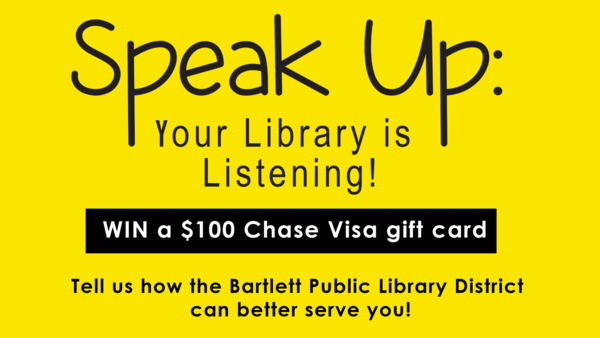 Chance at prize by filling out Bartlett Library survey