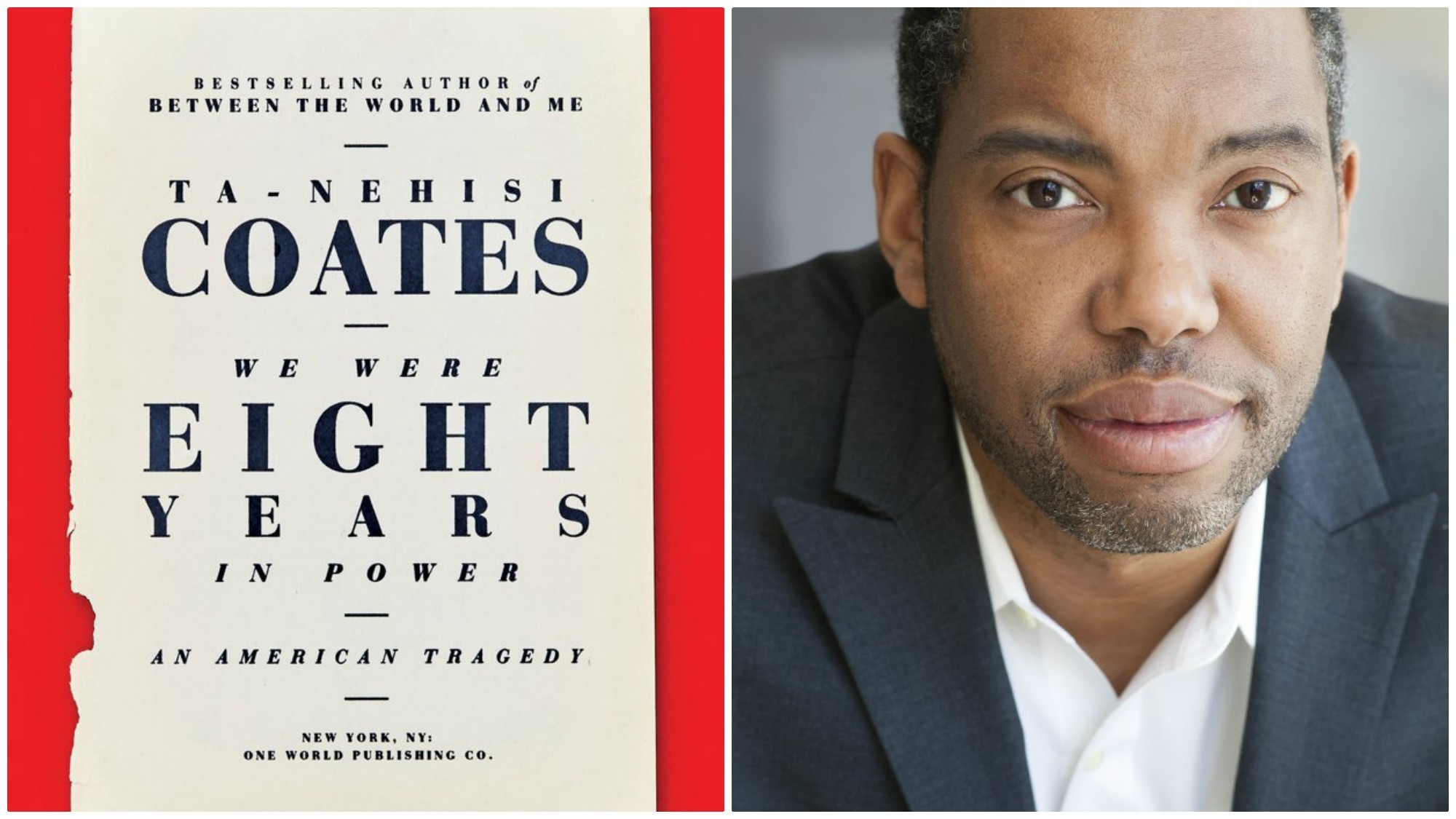 """Book jacket for Ta-Nehisi Coates' new book """"We Were Eight Years in Power"""" and author  Ta-Nahisi Coates."""