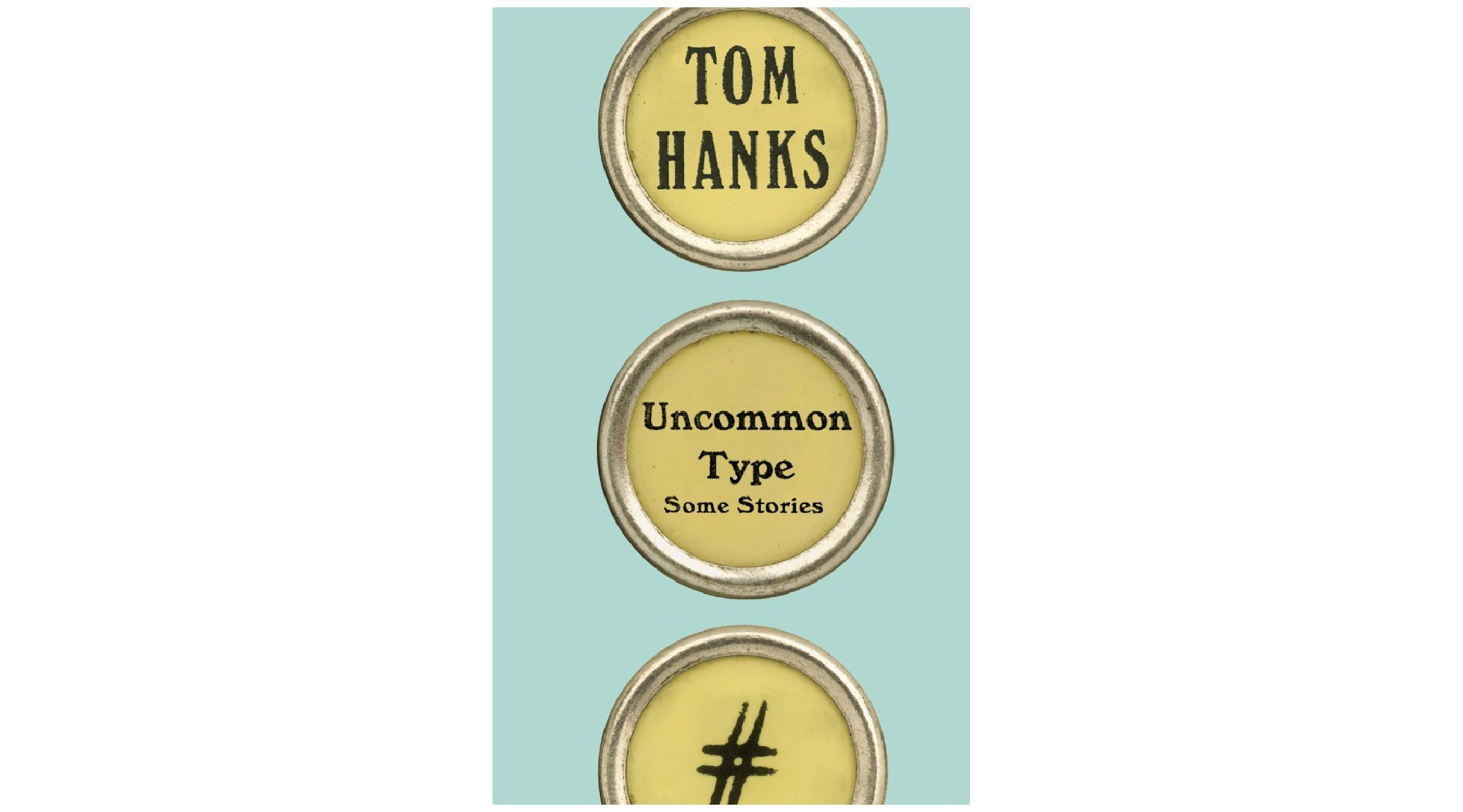 """The cover of the book """"Uncommon Type"""" by Tom Hanks."""