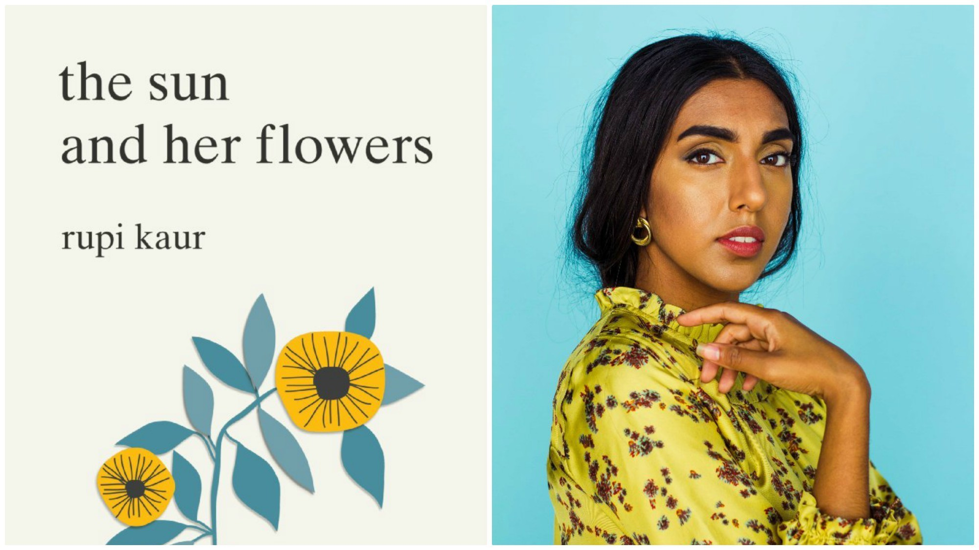 """Rupi Kaur's new book """"The Sun and Her Flowers,"""" and portrait of 25-year-old Canadian poet Rupi Kaur."""