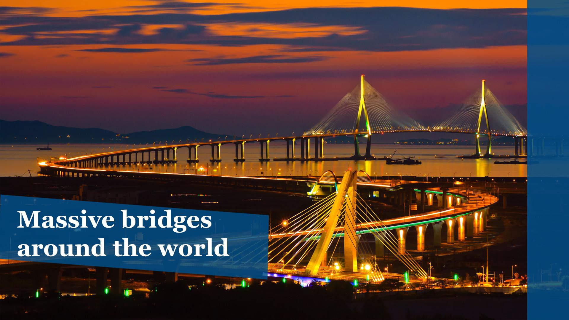 Massive bridges around the world
