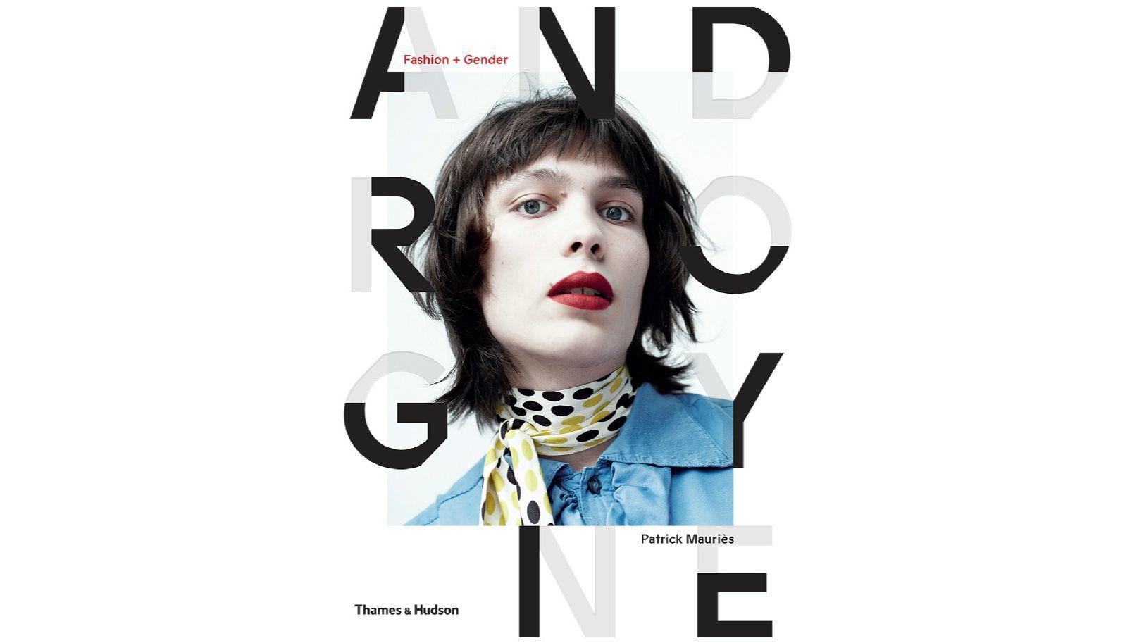 """ANDROGYNE: Fashion + Gender"""