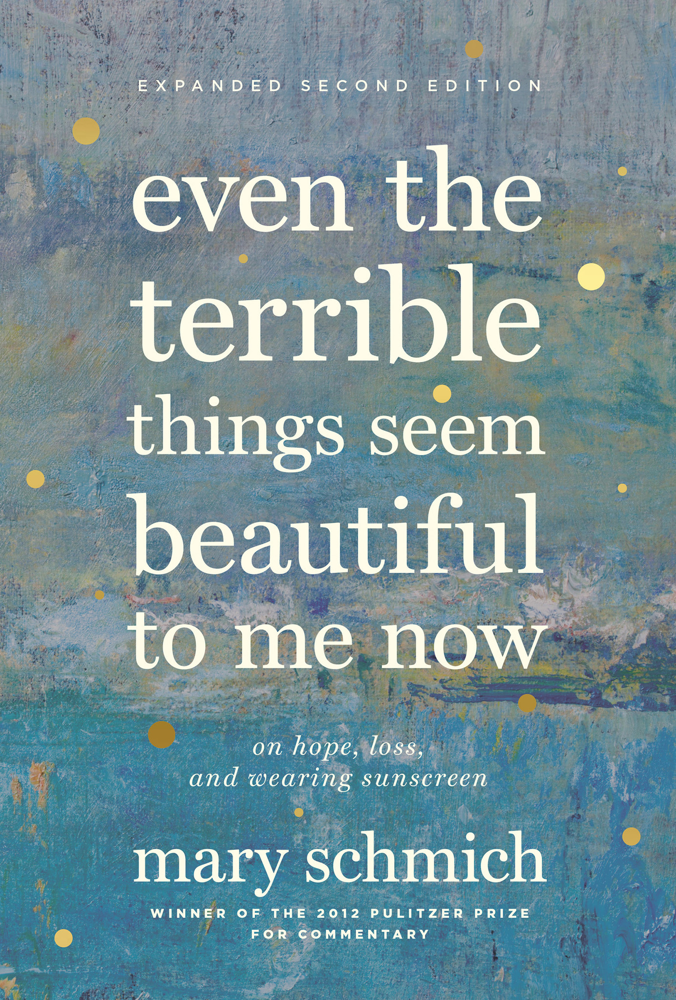 'Even the Terrible Things Seem Beautiful to Me Now'